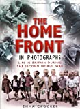 Home Front in Photographs, Emma Crocker, 0750936746