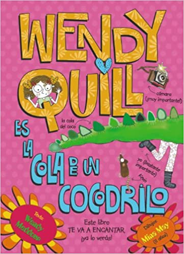 Wendy Quill es la cola de un cocodrilo / Wendy Quill is a crocodile's Bottom