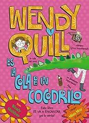 Wendy Quill es la cola de un cocodrilo / Wendy Quill is a crocodile's Bottom