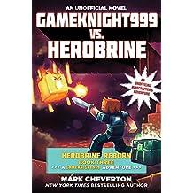 Gameknight999 vs. Herobrine: Herobrine Reborn Book Three: A Gameknight999 Adventure: An Unofficial Minecrafter's Adventure (Minecraft Gamer's Adventure)