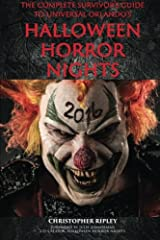 The Complete Survivor's Guide to Universal Orlando's Halloween Horror Nights 2016 Paperback