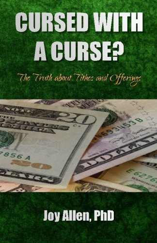 Cursed with a Curse?: The Truth about Tithes and Offerings