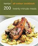 200 Twenty-Minute Meals: Hamlyn All Colour Cookbook (Hamlyn All Colour Cookery)