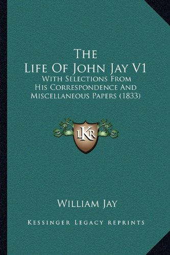 Download The Life Of John Jay V1: With Selections From His Correspondence And Miscellaneous Papers (1833) pdf
