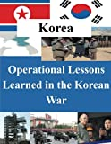 Operational Lessons Learned in the Korean War, U. S. Army U.S. Army Command and  Staff College, 1500798193