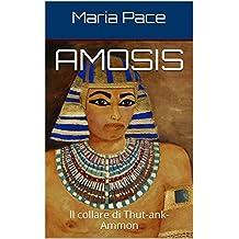 AMOSIS : ll collare di Thut-ank-Ammon (storica) (Italian Edition)