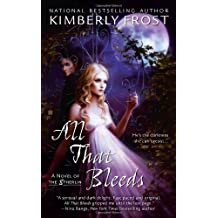 All That Bleeds (A Novel of the Etherlin) by Kimberly Frost (2012-01-03)