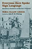 img - for Everyone Here Spoke Sign Language: Hereditary Deafness on Martha's Vineyard by Nora Ellen Groce (1985-05-03) book / textbook / text book