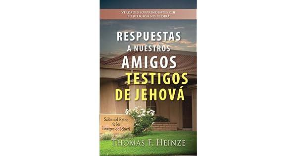 Respuestas a Nuestros Amigos Testigos de Jehova (Spanish Edition)