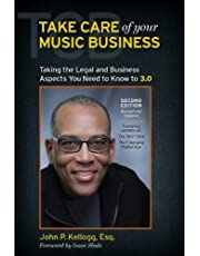 Take Care of Your Music Business, Taking the Legal and Business Aspects You Need to Know to 3.0