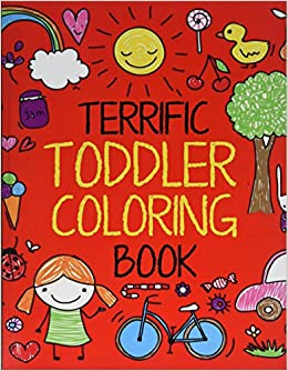 Terrific Toddler Coloring Book: Coloring Book for Toddlers ...