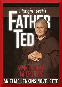 Hangin' With Father Ted by McMillian Moody ebook deal