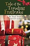 img - for Tale of the Traveling Fruitcake book / textbook / text book