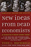 img - for New Ideas from Dead Economists: An Introduction to Modern Economic Thought book / textbook / text book