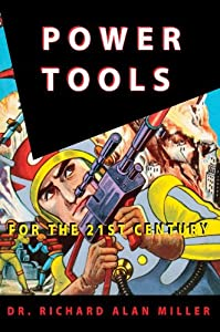 Power Tools for the 21st Century