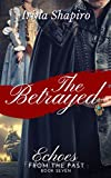 The Betrayed (Echoes from the Past Book 7)