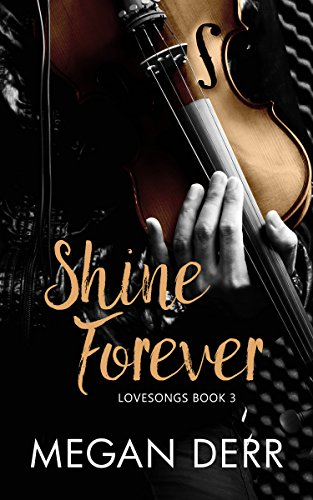 Shine Forever (Lovesongs Book 3)