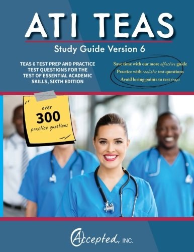 Ati Teas Study Guide Version 6: Teas 6 Test Prep And Practice Test Questions .. 4