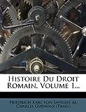 Histoire du Droit Romain, Volume 1..., , 1271501104