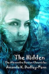 The Hidden (The Alexandra Denton Chronicles Book 1)