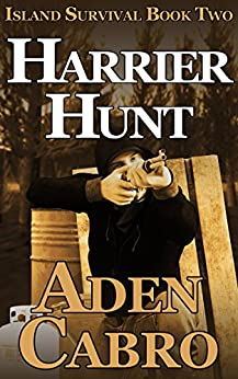 Harrier Hunt (Island Survival Book 2) by [Cabro, Aden]