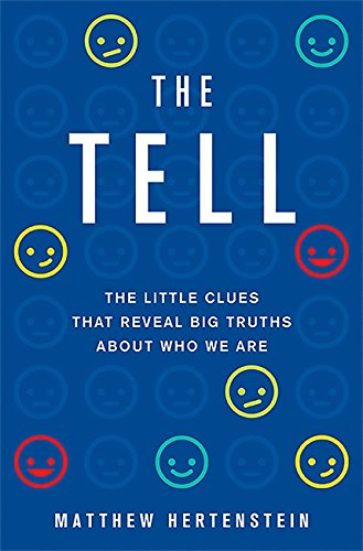 Read Online The Tell: The Little Clues That Reveal Big Truths about Who We Are PDF