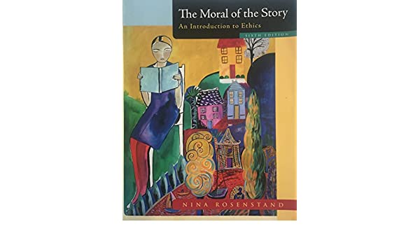 The moral of the story an introduction to ethics 6th edition the moral of the story an introduction to ethics 6th edition amazon books fandeluxe Image collections