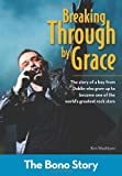 Breaking Through By Grace: The Bono Story (ZonderKidz Biography)