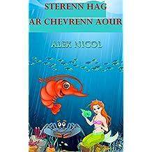 STERENN HAG AR CHEVRENN AOUR (Breton Edition)
