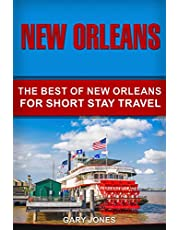 New Orleans: The Best Of New Orleans For Short Stay Travel