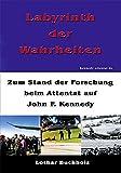 Labyrinth der Wahrheiten: Zum Stand der Forschung beim Attentat auf John F. Kennedy
