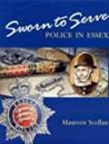 img - for Sworn to Serve: A History of the Essex Police book / textbook / text book