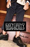 Seven Steps to Spiritual Maturity: The Biblical Path to Grow Up Spiritually