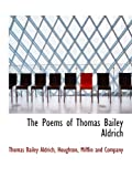 img - for The Poems of Thomas Bailey Aldrich book / textbook / text book