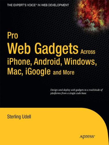 Pro Web Gadgets for Mobile and Desktop (Expert's Voice in Web Development) by Brand: Apress