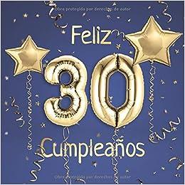 Feliz 30 Cumpleaños: El Libro de Visitas de mis 30 años para ...