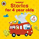 Stories for Four-Year-Olds Audiobook by  Ladybird Narrated by Nigel Pilkington, Sophie Aldred