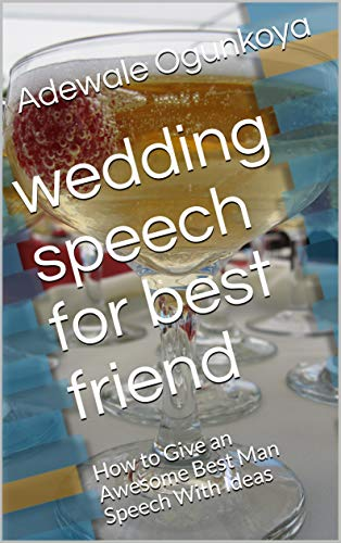 wedding speech for best friend: How to Give an Awesome Best Man Speech With Ideas