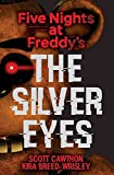 img - for The Silver Eyes (Five Nights At Freddy's #1) book / textbook / text book