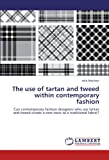 The Use of Tartan and Tweed Within Contemporary Fashion, Julia MacLean, 3848405962