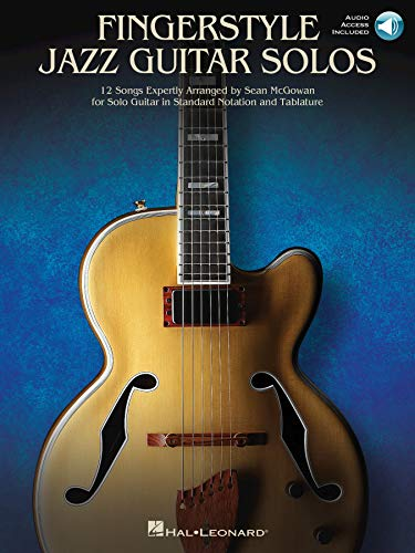 Fingerstyle Jazz Guitar Solos: 12 Songs Expertly Arranged for Solo Guitar in Standard Notation and - Guitar Jazz Tablature