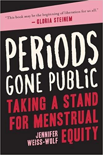 Image result for Periods Gone Public by Jennifer Weiss-Wolf