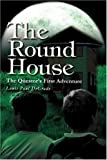 The Round House, Louis Paul DeGrado, 0595288138