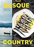 Basque Country: A Culinary Journey Through a Food Lover s Paradise