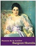 Sargent Et Sorolla: Peintres De La Lumiere (French Edition)