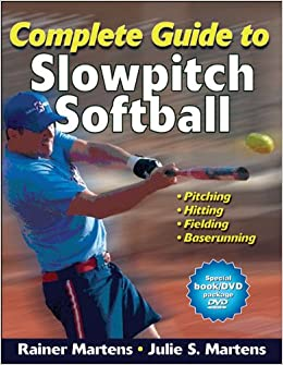 Complete guide to slowpitch softball rainer martens julie complete guide to slowpitch softball rainer martens julie martens 9780736094061 books amazon sciox Gallery