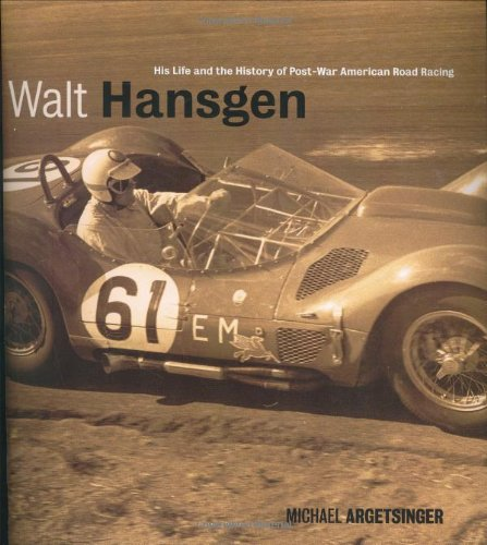 Walt Hansgen: His Life and the History of Post-War American Road Racing ()