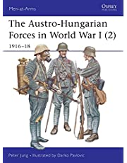 The Austro-Hungarian Forces in World War I (2): 1916–18