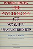 Exploring/Teaching the Psychology of Women : A Manual of Resources, Paludi, Michele A., 0887068723