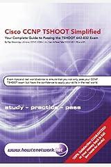 Cisco CCNP TSHOOT Simplified Kindle Edition